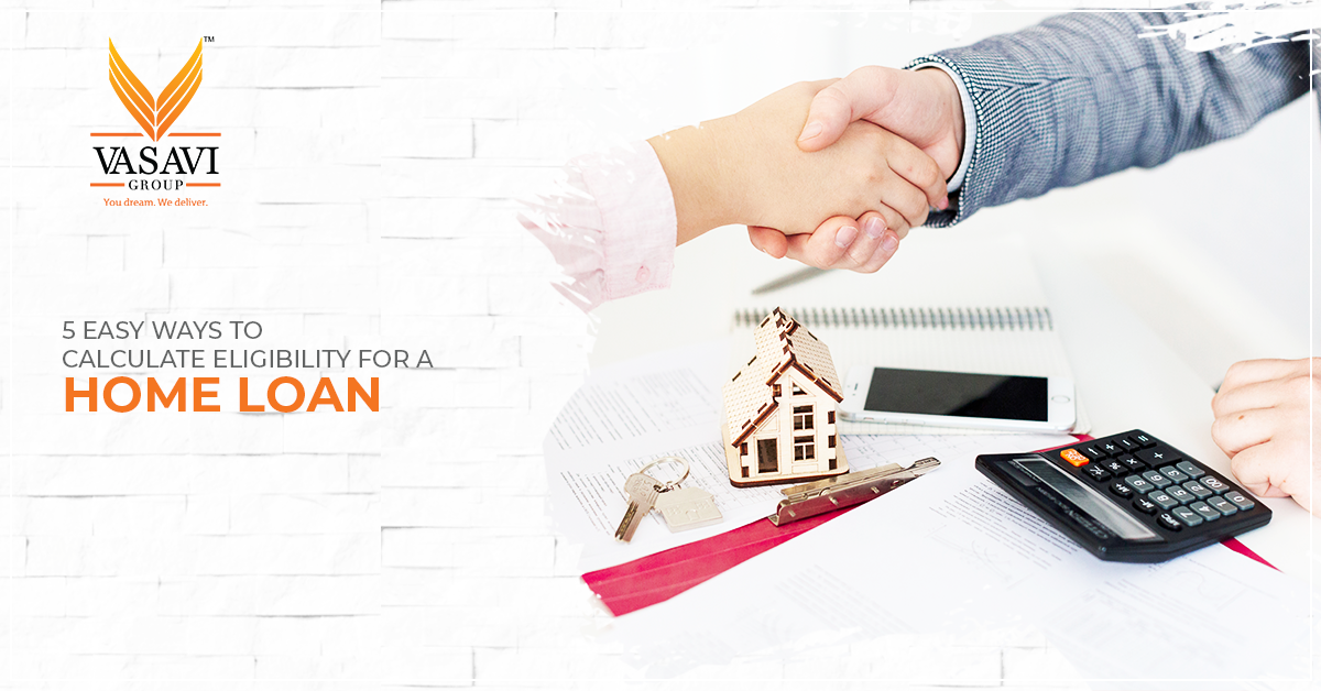 5 easy ways to calculate eligibility for home loan